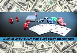 Another Online Casinos advantage is the anonymity that the internet provides