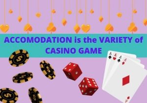 Another advantage to this choice of accommodation is the variety of casino game options that are available to you